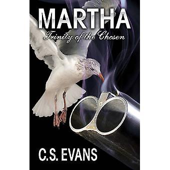 Martha - Trinity of the Chosen by C. S. Evans - 9781858585512 Book