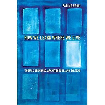 Hur vi lär oss där vi bor: Thomas Bernhard, arkitektur och Bildung