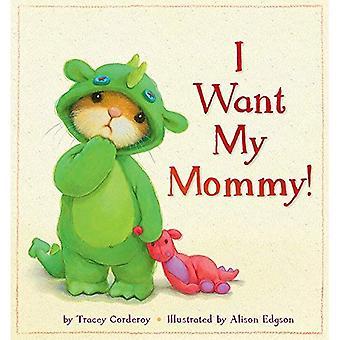 Je veux ma maman!