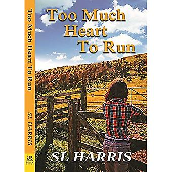 Too Much Heart to Run