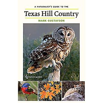Naturalist's Guide till Texas Hill Country (W. L. Moody Jr Natural History serien)