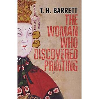 The Woman Who Discovered Printing by Barrett & T. H.