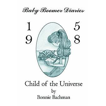 バックマン ・ ボニーによって宇宙の赤ちゃんはブーマー日記 1958Child