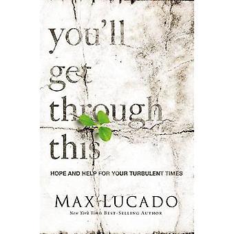 Durch diese erhalten Hoffnung und Hilfe für Ihre turbulente Zeiten von & Max Lucado Sie