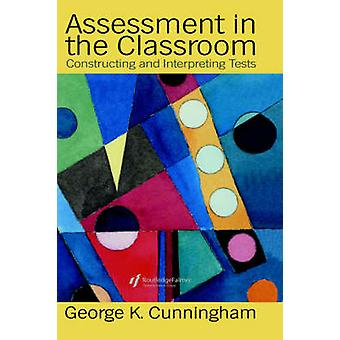 Assessment in the Classroom by Cunningham & George