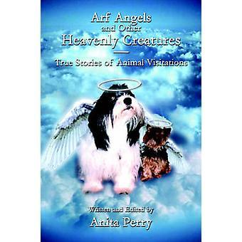 ARF Ángeles y otras criaturas celestiales verdad historias de animales visitas por Perry y Anita