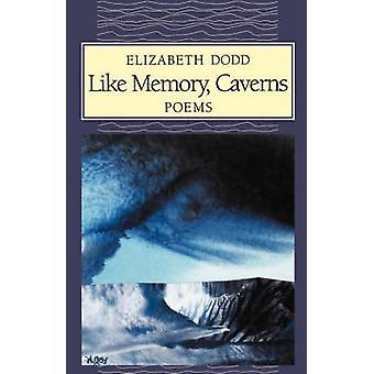 Like Memory Caverns by Dodd & Elizabeth