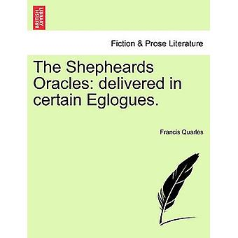 Shepheards orakler leveret i visse Eglogues. ved Quarles & Francis