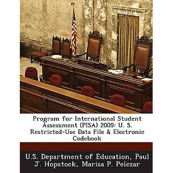 Program for International Student Assessment PISA 2009 U. S. RestrictedUse Data File  Electronic Codebook by U.S. Department of Education