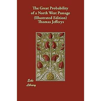 The Great Probability of a North West Passage Illustrated Edition by Jefferys & Thomas