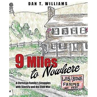 9 Miles to Nowhere by Williams & Dan T.