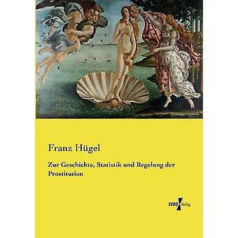 Zur Geschichte Statistik und Regelung der prostitusjon av Hgel & Franz