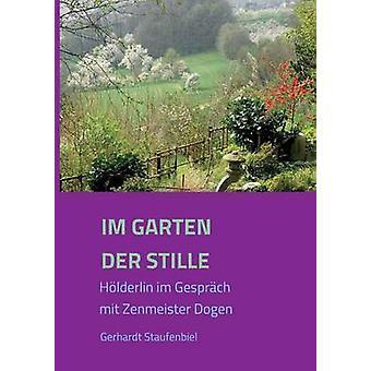 Im Garten der Stille von Staufenbiel & Gerhardt