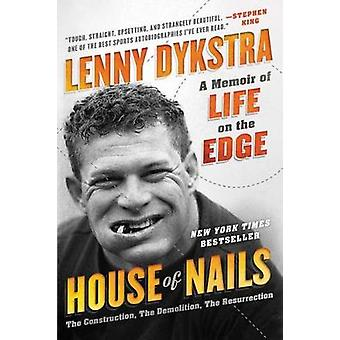 House Of Nails - A Memoir Of Life On The Edge by Lenny Dykstra - 97800