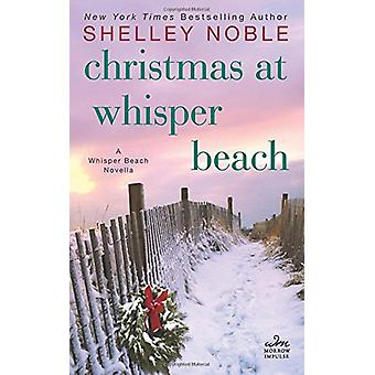 Christmas At Whisper Beach by Shelley Noble - 9780062685704 Book