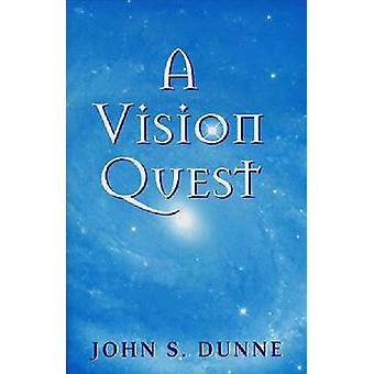 A Vision Quest by John S. Dunne-9780268025847