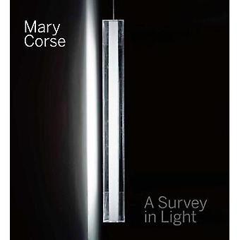 Mary Corse - A Survey in Light by Mary Corse - A Survey in Light - 9780