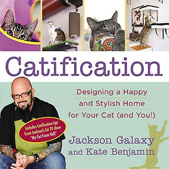 Catification - Designing a Happy and Stylish Home for Your Cat (and Yo