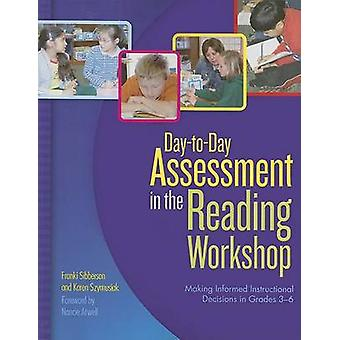 Day-To-Day Assessment in the Reading Workshop - Making Informed Instru