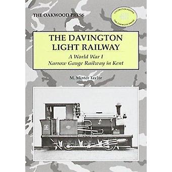 The Davington Light Railway - A World War I Narrow Gauge Railway in Ke