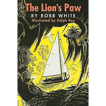 The Lion's Paw by Robb White - Ralph Ray - 9780982093207 Book