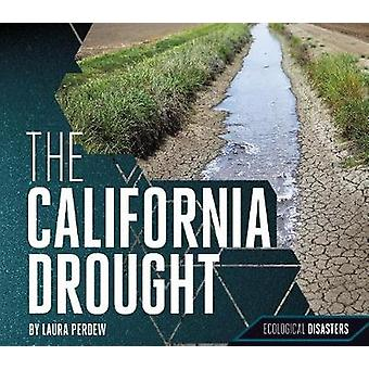 The California Drought by Laura Perdew - 9781532110207 Book