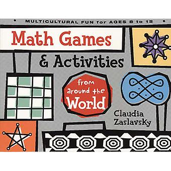 Math Games and Activities from Around the World by Claudia Zaslavsky