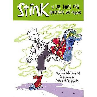 Stink Y Los Tenis Mas Apestosos del Mundo / Stink and the World's Wor