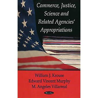 Commerce - Justice - Science Related Agencies' Appropriations by M. A