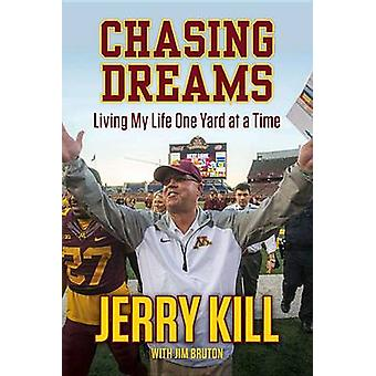 Chasing Dreams - Living My Life One Yard at a Time by Jim Bruton - Jer