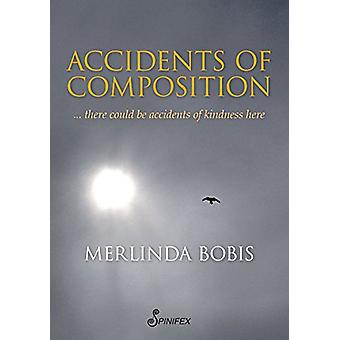 Accidents of Composition by Merlinda Bobis - 9781742199986 Book