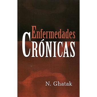 Enfermedades Cronicas by N. Ghatak - 9788131918395 Book