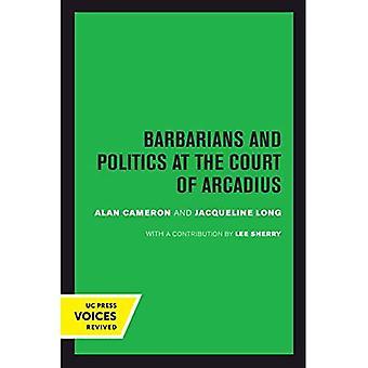 Barbaren und Politik am Hof des Arcadius (Transformation des klassischen Erbes)