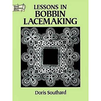 Lessons in Bobbin Lacemaking (New edition) by Doris Southard - 978048
