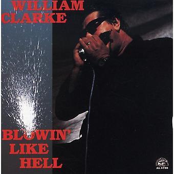 William Clarke - Blowin ' Like Hell [CD] USA import