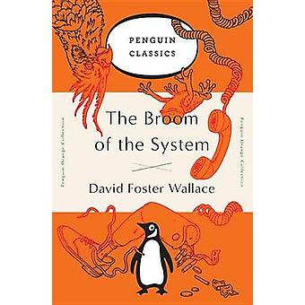 The Broom of the System by David Foster Wallace - 9780143129448 Book