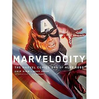 Marvelocity - The Marvel Comics Art of Alex Ross by Alex Ross - 978110