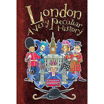 London - A Very Peculiar History by Jim Pipe - 9781907184260 Book