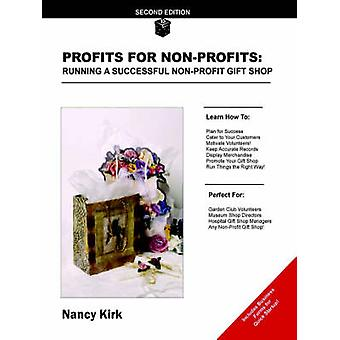Profits for NonProfits Running a Successful NonProfit Gift Shop by Kirk & Nancy