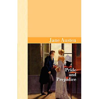 Pride and Prejudice by Austen & Jane