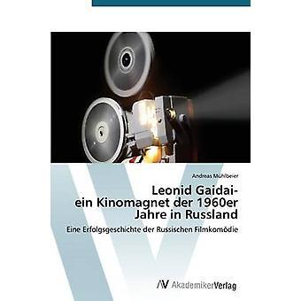 Leonid Gaidai Ein Kinomagnet der 1960er Jahre in Russland by Mhlbeier Andreas