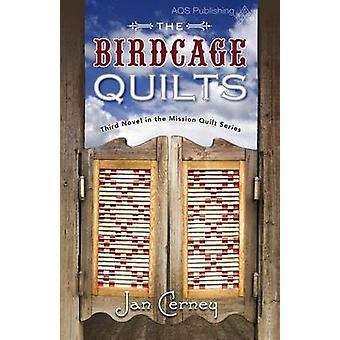 The Birdcage Quilts by Cerney - Janice Brozik Cerney - 9781604601787