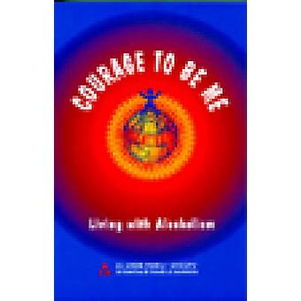 Courage to Be Me - Living with Alcoholism by Al-Anon Family Group - 97