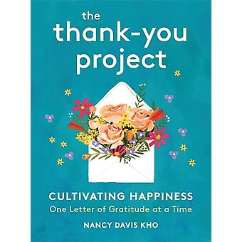 The ThankYou Project  Cultivating Happiness One Letter of Gratitude at a Time by Nancy Davis Kho
