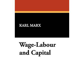WageLabour and Capital by Marx & Karl