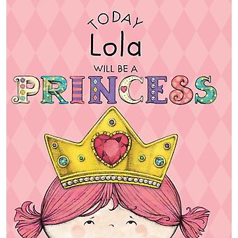 Today Lola Will Be a Princess by Croyle & Paula