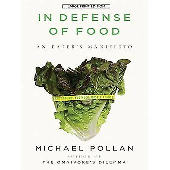 In Defense of Food - An Eater's Manifesto (large type edition) by Mich