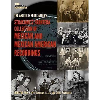 Die Strachwitz Frontera Sammlung von mexikanischen und Mexican American Recordings (Chicano Archive)