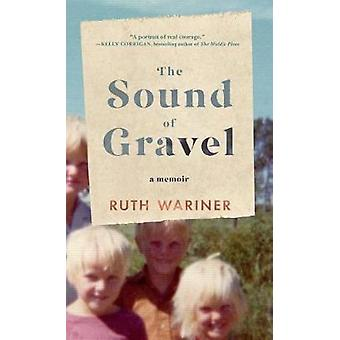The Sound of Gravel - A Memoir by Ruth Wariner - 9781432837754 Book