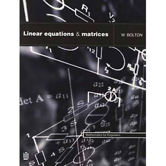 Linear Equations and Matrices by Bolton & W.
